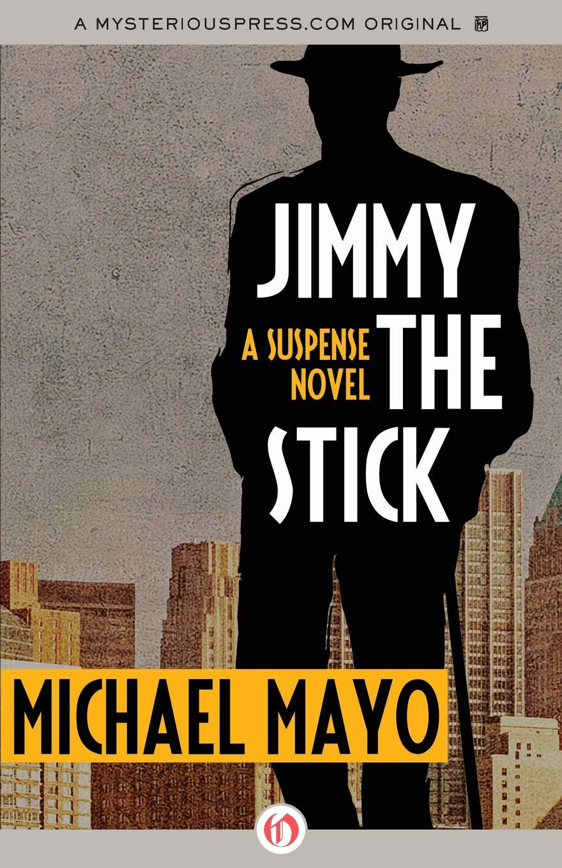 Jimmy the Stick by Michael Mayo